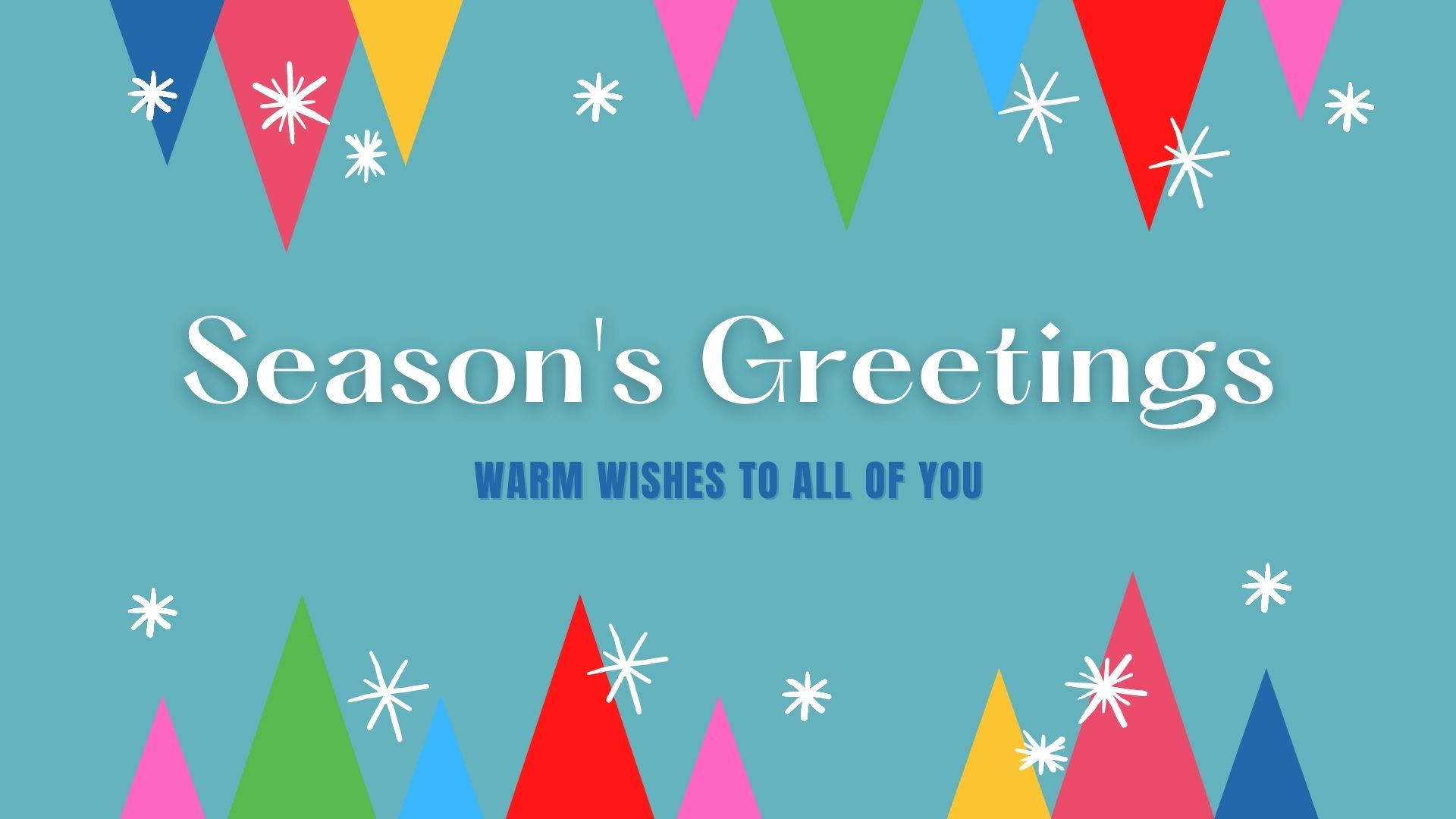 warm wishes to ALL OF yoU